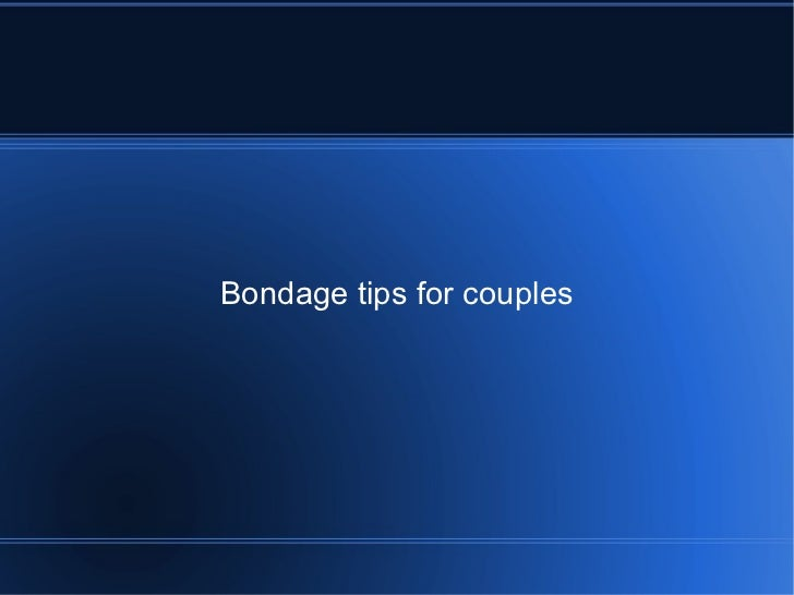Bondage tips for couples