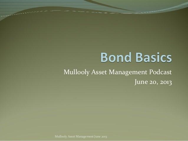 Mullooly Asset Management PodcastJune 20, 2013Mullooly Asset Management June 2013