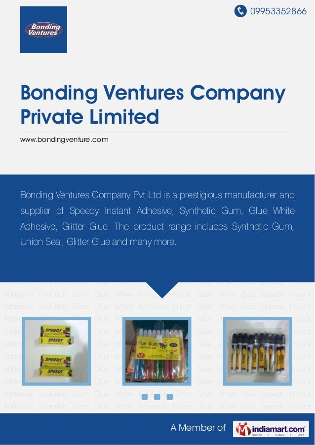 09953352866A Member ofBonding Ventures CompanyPrivate Limitedwww.bondingventure.comSpeedy Instant Adhesive Synthetic Gum G...