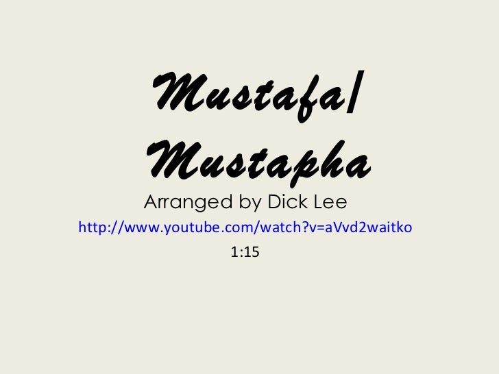 Mustafa/ Mustapha Arranged by Dick Lee http://www.youtube.com/watch?v=aVvd2waitko 1:15