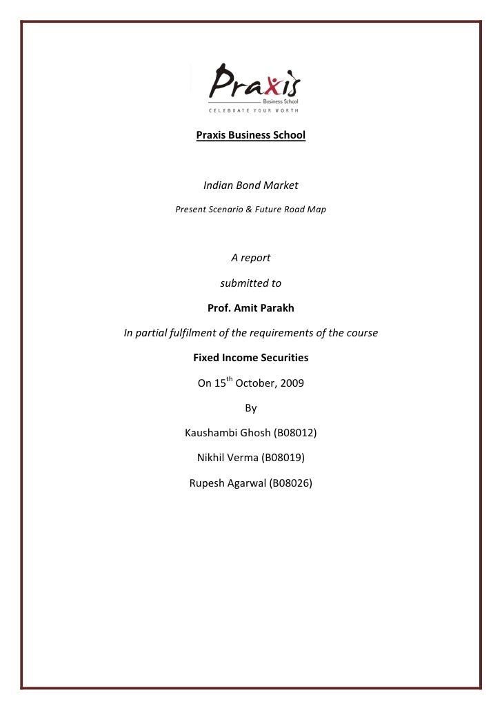 Praxis Business School                     Indian Bond Market            Present Scenario & Future Road Map               ...