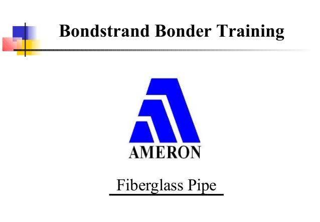 Bondstrand Bonder Training      Fiberglass Pipe