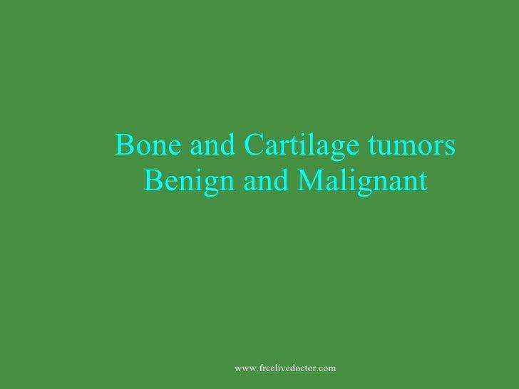 Bone and cartilage tumors benign and malignant
