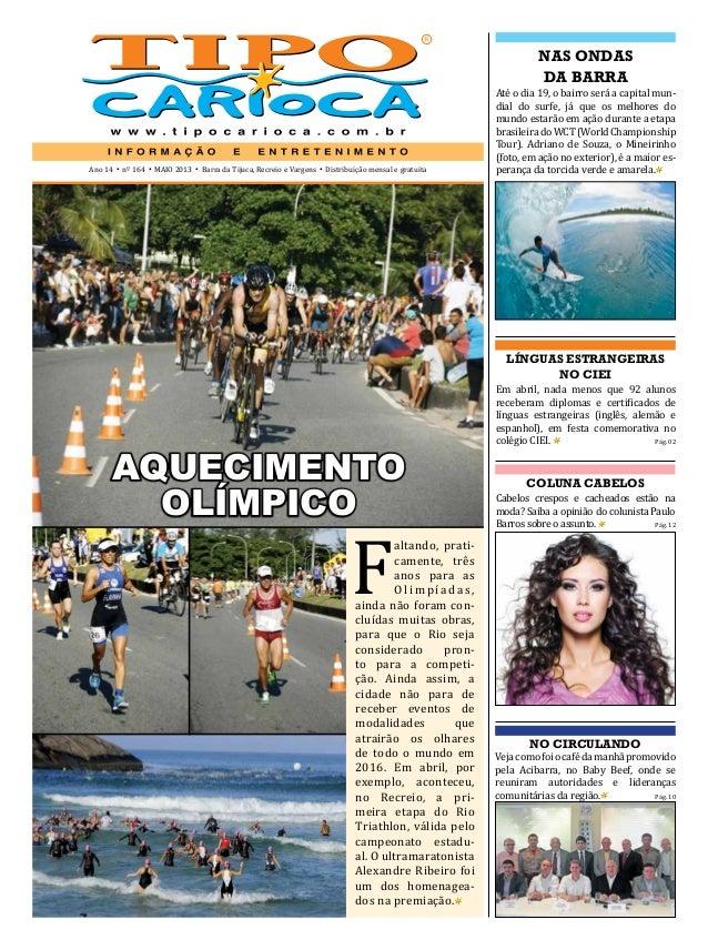 Ano 14 • nº 164 • MAIO 2013 • Barra da Tijuca, Recreio e Vargens • Distribuição mensal e gratuitaFaltando, prati-camente, ...