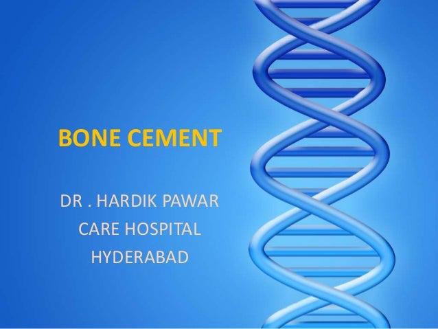 BONE CEMENTDR . HARDIK PAWAR  CARE HOSPITAL    HYDERABAD