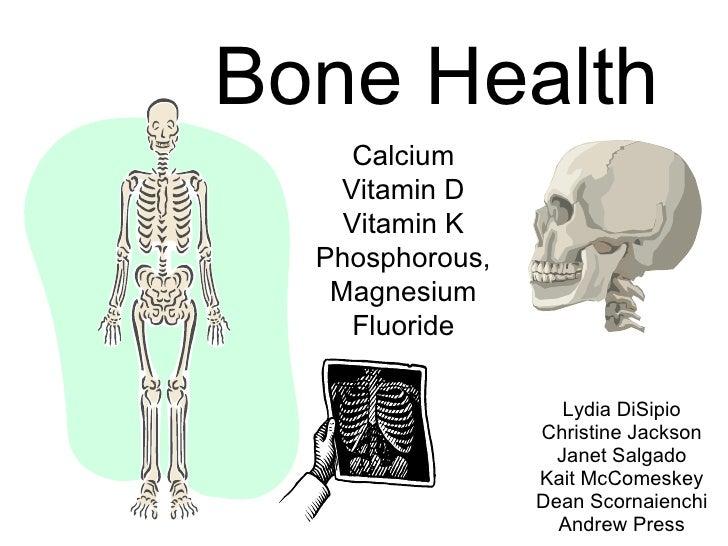 Bone Health Lydia DiSipio Christine Jackson Janet Salgado Kait McComeskey Dean Scornaienchi Andrew Press Calcium Vitamin D...