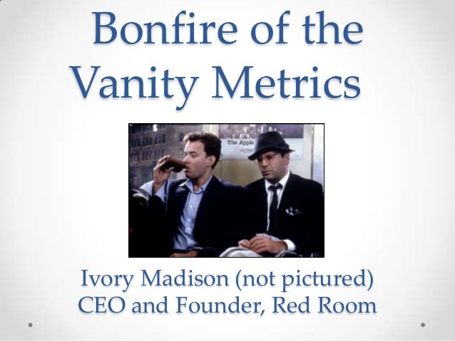 Bonfire of theVanity MetricsIvory Madison (not pictured)CEO and Founder, Red Room