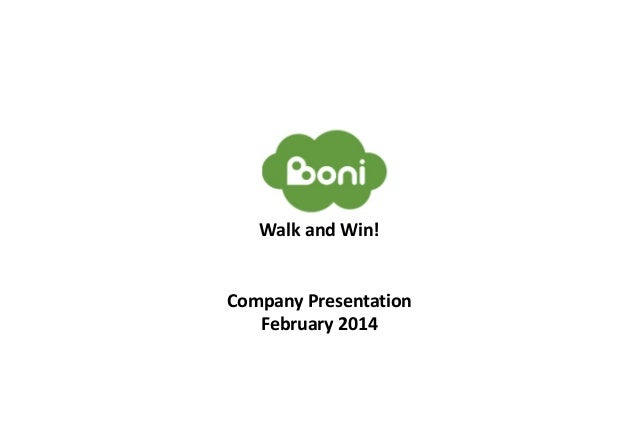 Walk and Win! Company Presentation February 2014