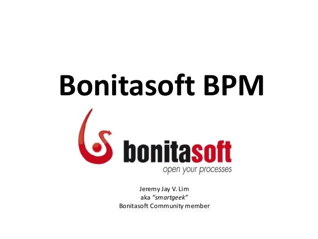 """Bonitasoft BPMJeremy Jay V. Limaka """"smartgeek""""Bonitasoft Community member"""