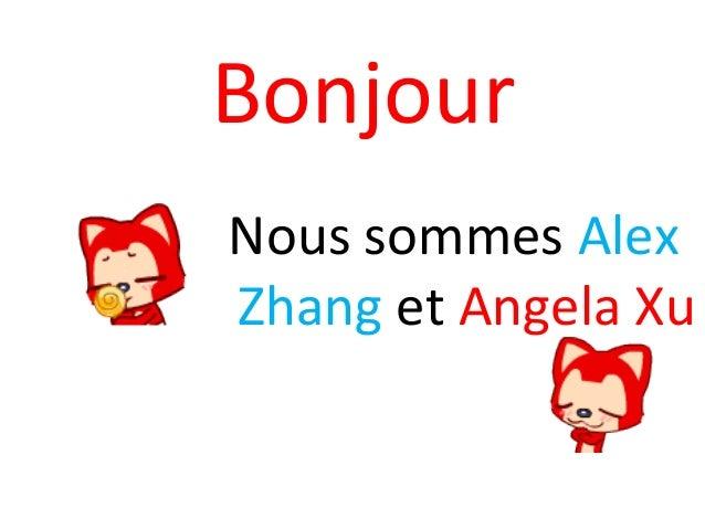 BonjourNous sommes AlexZhang et Angela Xu