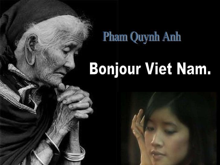 Bonjour Viet Nam. Pham Quynh Anh