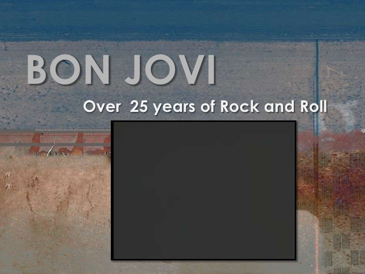BON JOVI<br />Over  25 years of Rock and Roll<br />