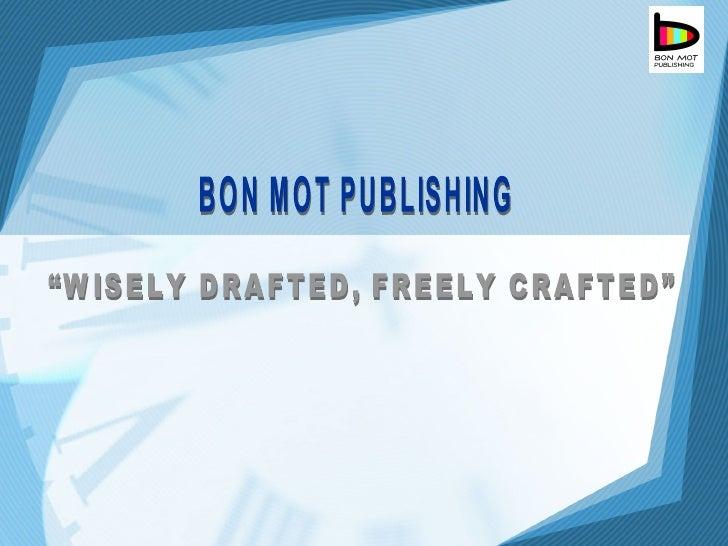 Bon Mot Publishing   A Presentation