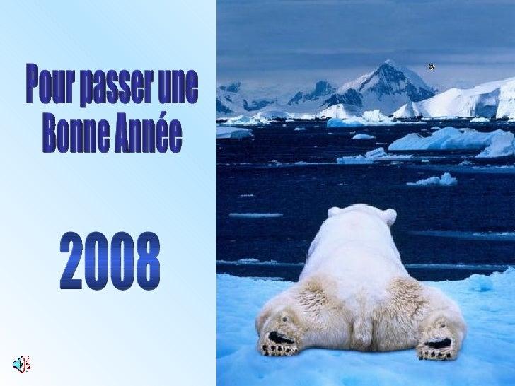 2008 Pour passer une Bonne Année