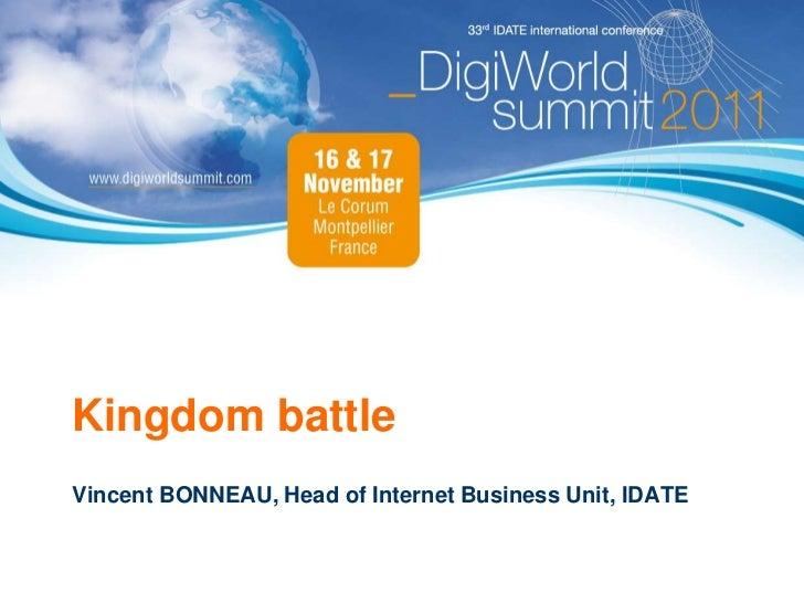 Kingdom battleVincent BONNEAU, Head of Internet Business Unit, IDATE