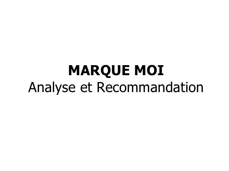MARQUE MOI Analyse et Recommandation