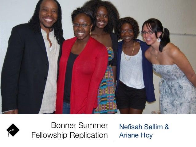 Bonner Summer      Nefisah Sallim &Fellowship Replication   Ariane Hoy