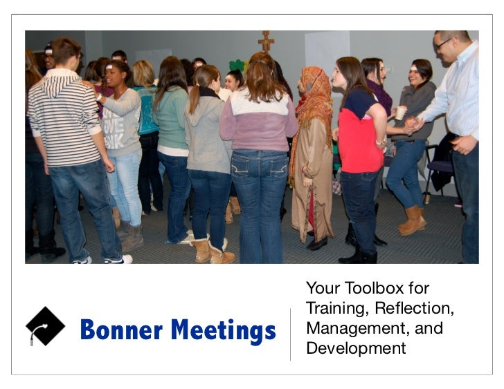 Your Toolbox for                  Training, Reflection,Bonner Meetings   Management, and                  Development