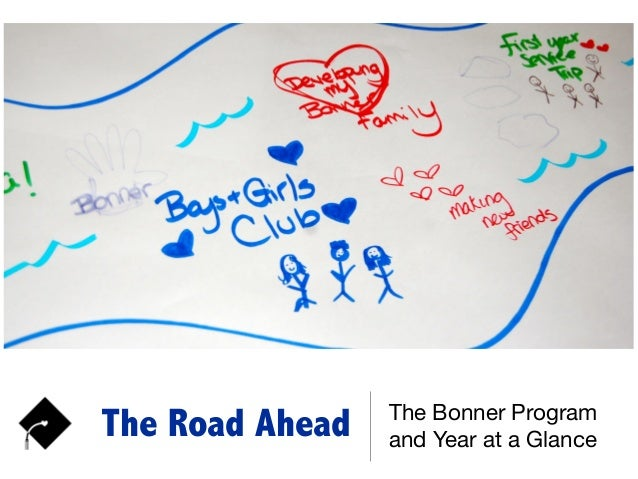 The Road Ahead The Bonner Program and Year at a Glance