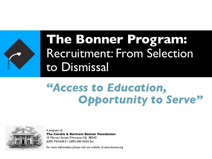 """The Bonner Program:Recruitment: From Selectionto Dismissal""""Access to Education,     Opportunity to Serve""""A program of:The ..."""
