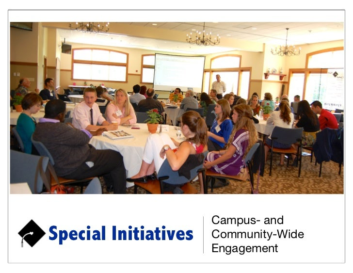Campus- andSpecial Initiatives   Community-Wide                      Engagement