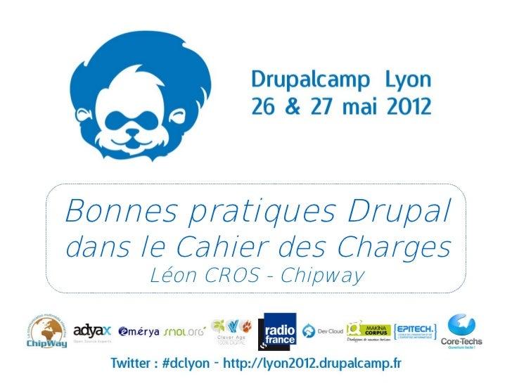 Bonnes pratiques Drupaldans le Cahier des Charges     Léon CROS - Chipway