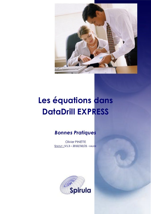 Les équations dans DataDrill EXPRESS Bonnes Pratiques Olivier PINETTE STATUT : V1.3 – 2010/10/21 - VALIDE