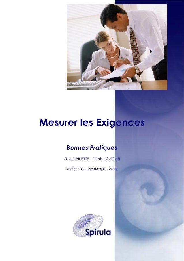 Mesurer les Exigences Bonnes Pratiques Olivier PINETTE – Denise CATTAN STATUT : V1.6 – 2010/03/16 - VALIDE