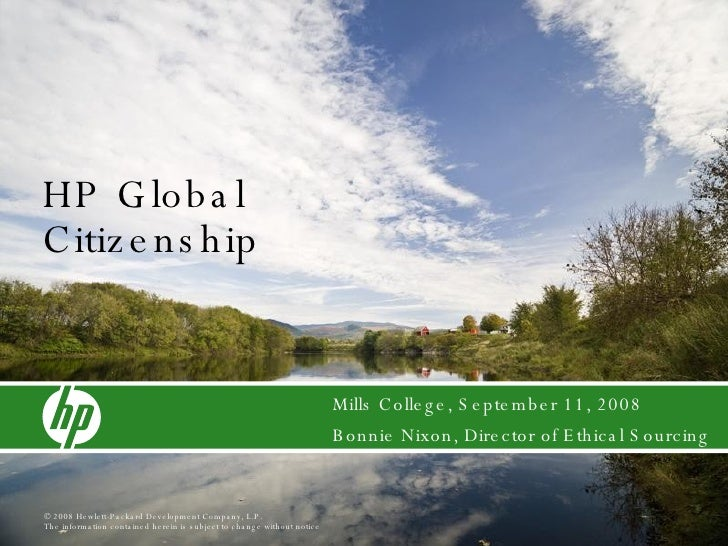 HP Global Citizenship Mills College, September 11, 2008 Bonnie Nixon, Director of Ethical Sourcing
