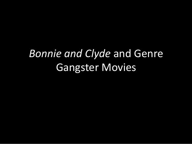 Bonnie and Clyde and Genre Gangster Movies