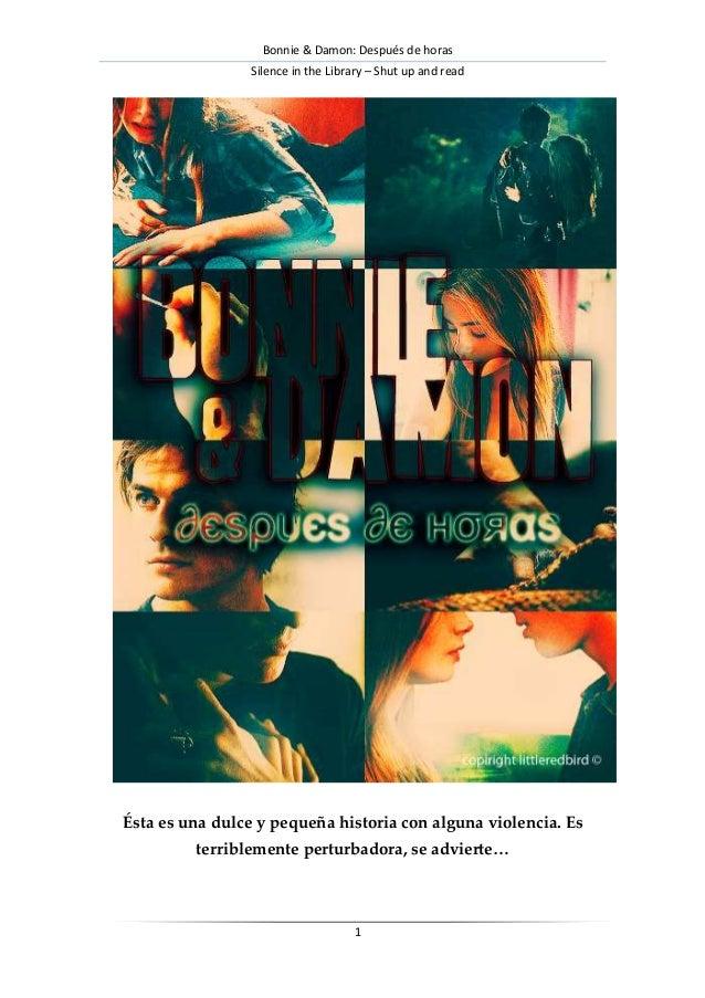 Bonnie & Damon: Después de horasSilence in the Library – Shut up and read1Ésta es una dulce y pequeña historia con alguna ...