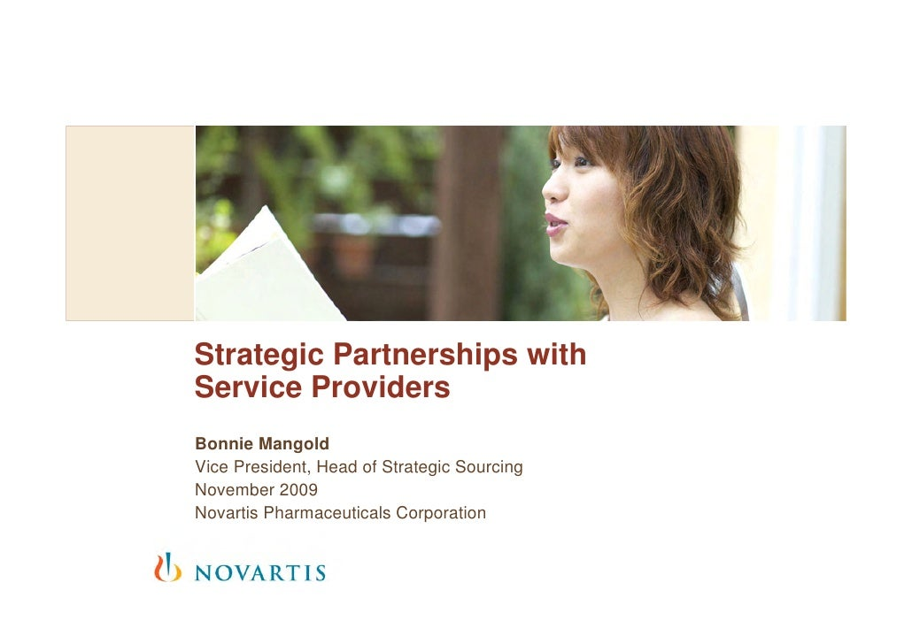 Strategic Partnerships with Service Providers Bonnie Mangold Vice President, Head of Strategic Sourcing November 2009 Nova...