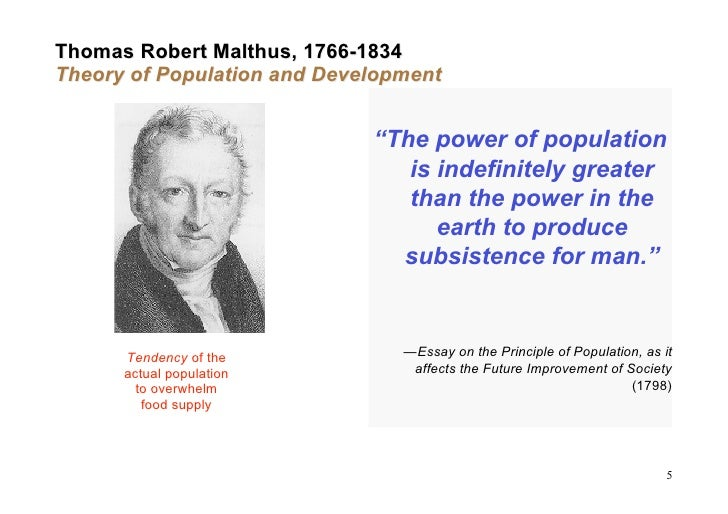 a history of thomas robert malthus and his an essay on the principle of population Book description: the new worlds of thomas robert malthusis a sweeping global and intellectual history that radically recasts our understanding of malthus'sessay on the principle of population, the most famous book on population ever written or ever likely to be.