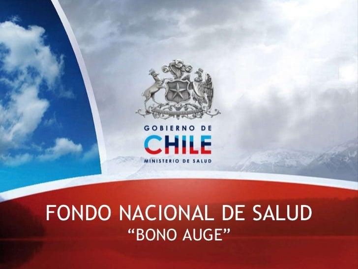 "FONDO NACIONAL DE SALUD ""BONO AUGE"""
