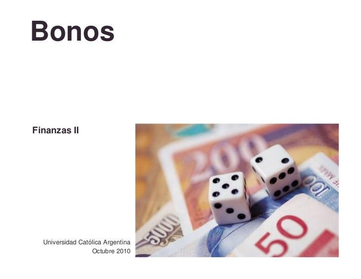 BonosFinanzas II  Universidad Católica Argentina                  Octubre 2010