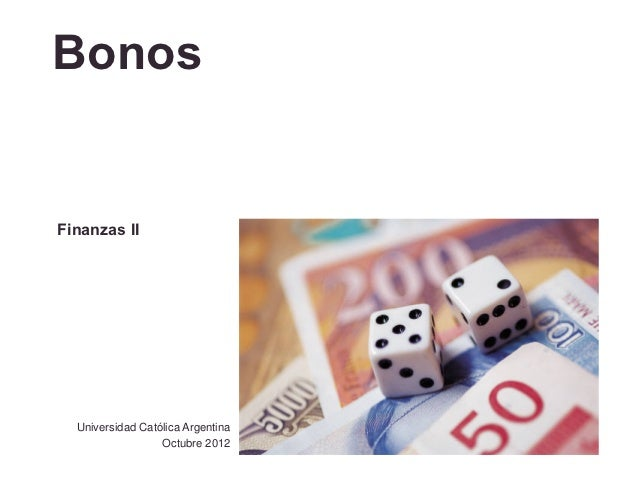 BonosFinanzas II  Universidad Católica Argentina                  Octubre 2012