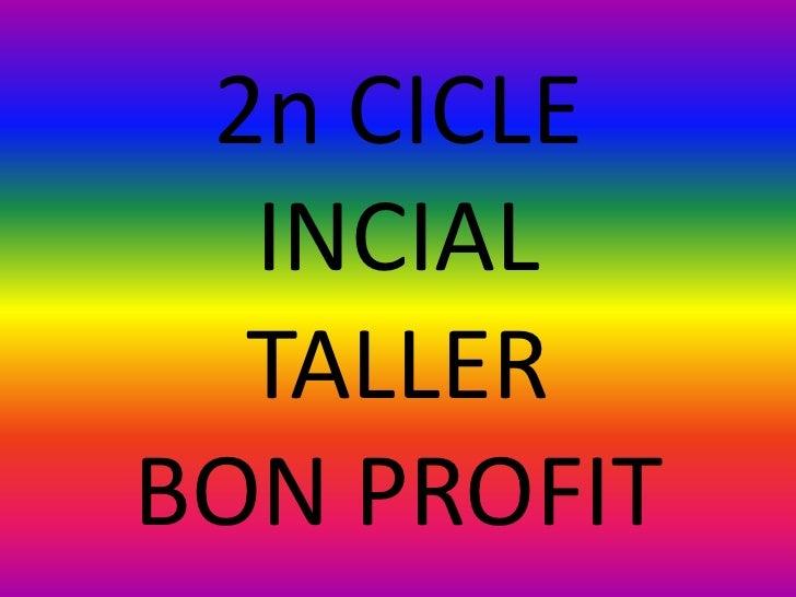 2n CICLE INCIALTALLERBON PROFIT<br />