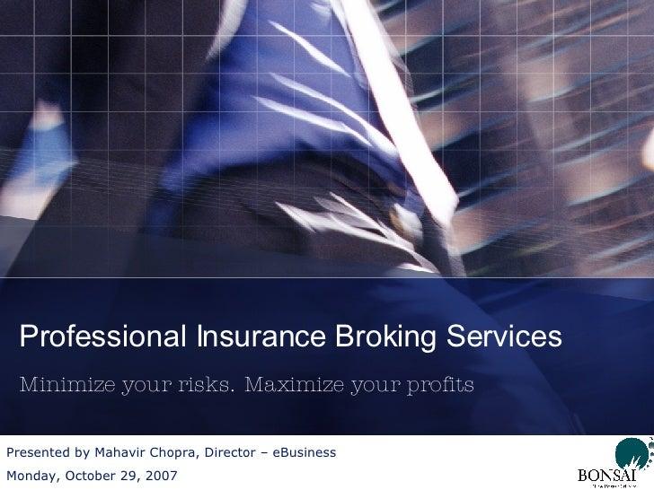 Professional Insurance Services Minimize your risks. Maximize your profits.