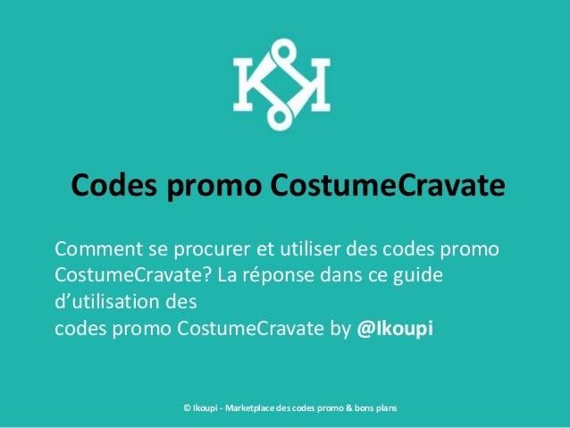Codes promo CostumeCravate Comment se procurer et utiliser des codes promo CostumeCravate? La réponse dans ce guide d'util...