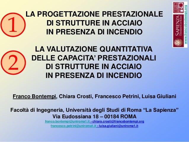 1  LA PROGETTAZIONE PRESTAZIONALE DI STRUTTURE IN ACCIAIO IN PRESENZA DI INCENDIO  2  LA VALUTAZIONE QUANTITATIVA DELLE CA...