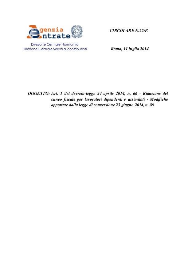 CIRCOLARE N.22/E Roma, 11 luglio 2014 OGGETTO: Art. 1 del decreto-legge 24 aprile 2014, n. 66 - Riduzione del cuneo fiscal...