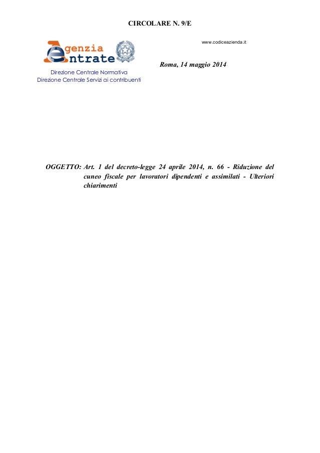 CIRCOLARE N. 9/E Roma, 14 maggio 2014 OGGETTO: Art. 1 del decreto-legge 24 aprile 2014, n. 66 - Riduzione del cuneo fiscal...