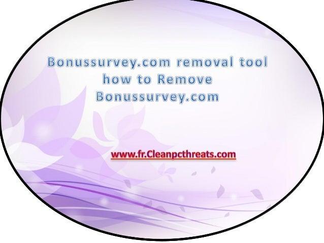 À propos de Bonussurvey.com  Bonussurvey.com est classé comme un programme indésirable qui est développé par les cyber-cri...