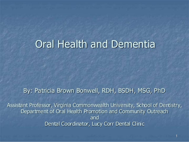 By: Patricia Brown Bonwell, RDH, BSDH, MSG, PhD Assistant Professor, Virginia Commonwealth University, School of Dentistry...
