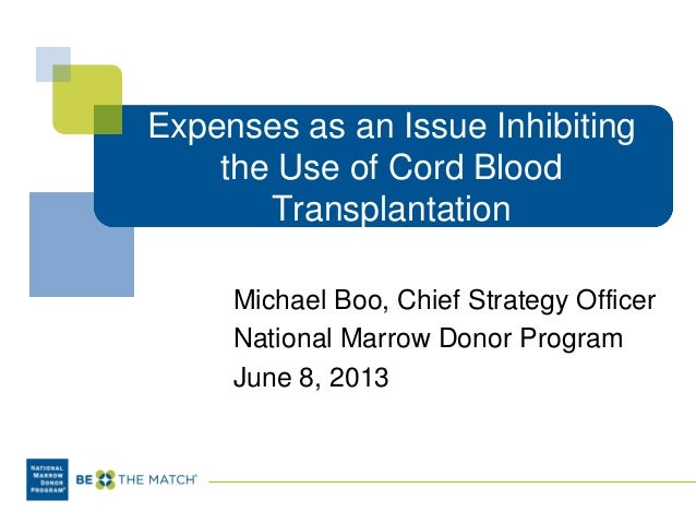 Expenses as an Issue Inhibiting the Use of Cord Blood Transplantation