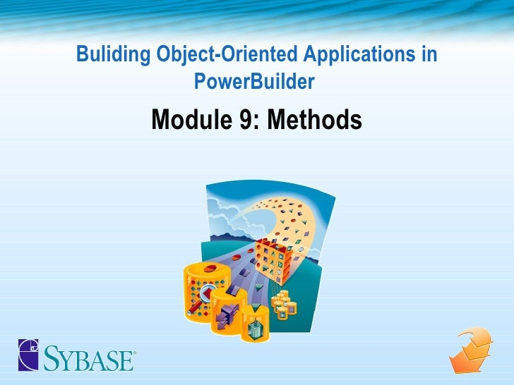 Buliding Object-Oriented Applications in PowerBuilder  Module 9: Methods