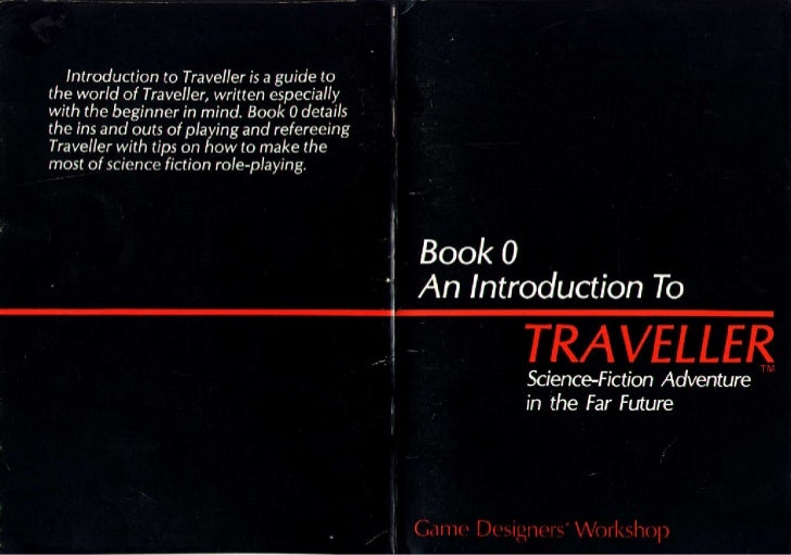 An Introduction To         TRAVELLER                                     TM             Science-Fiction Adventure         ...