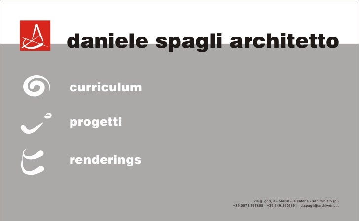 daniele spagli architetto  curriculum  progetti   renderings                             via g. gori, 3 - 56028 - la caten...
