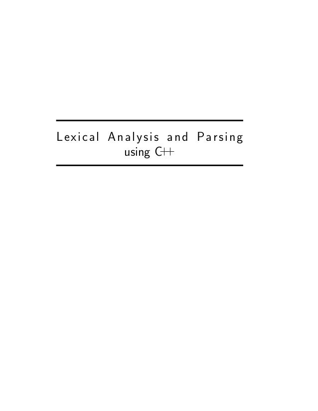 Lexical Analysis and Parsing + using C+