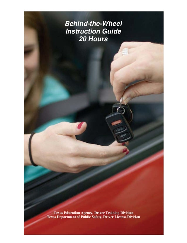 20 HOUR BEHIND THE WHEEL PRACTICE LOG  Behind-the-Wheel Instruction Guide 20 Hours  Texas Education Agency, Driver Trainin...